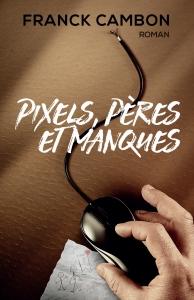 couverture de Pixels pères et manques